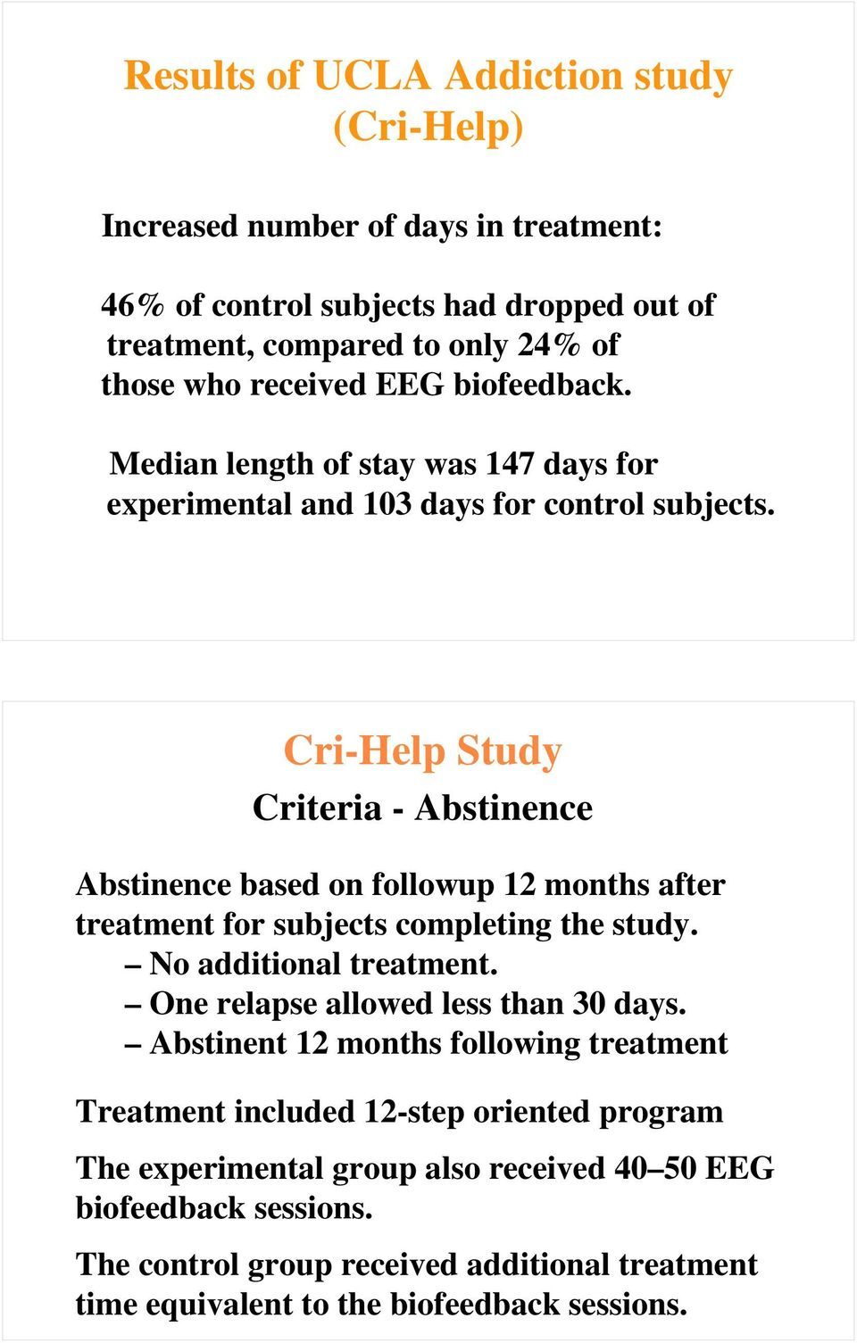 Cri-Help Study Criteria - Abstinence Abstinence based on followup 12 months after treatment for subjects completing the study. No additional treatment.