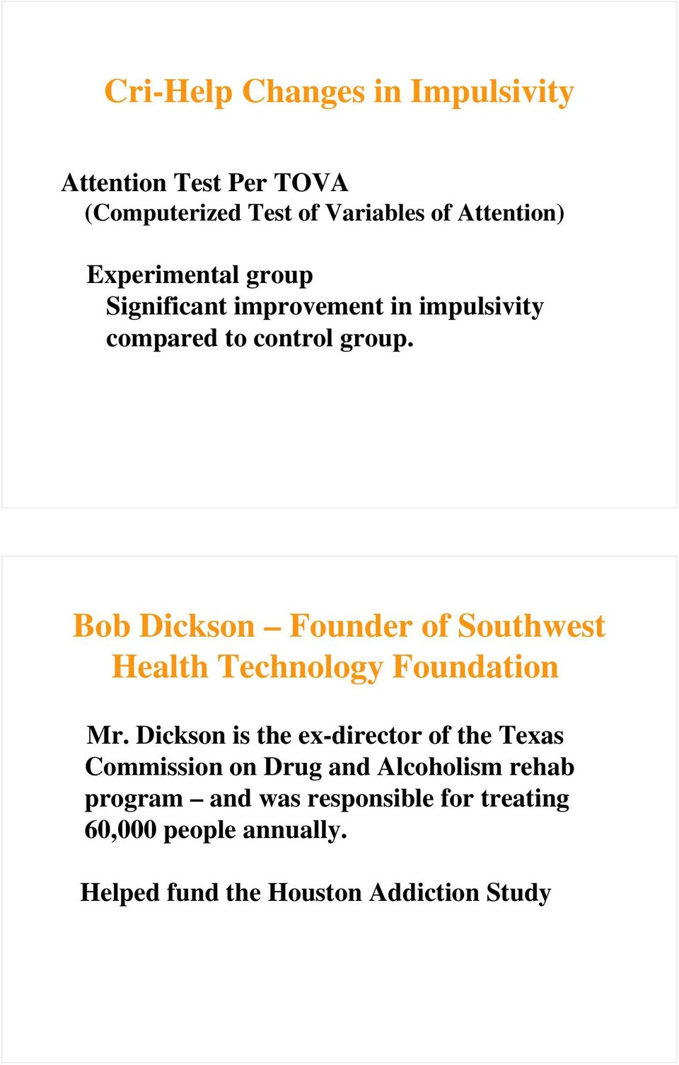 Bob Dickson Founder of Southwest Health Technology Foundation Mr.
