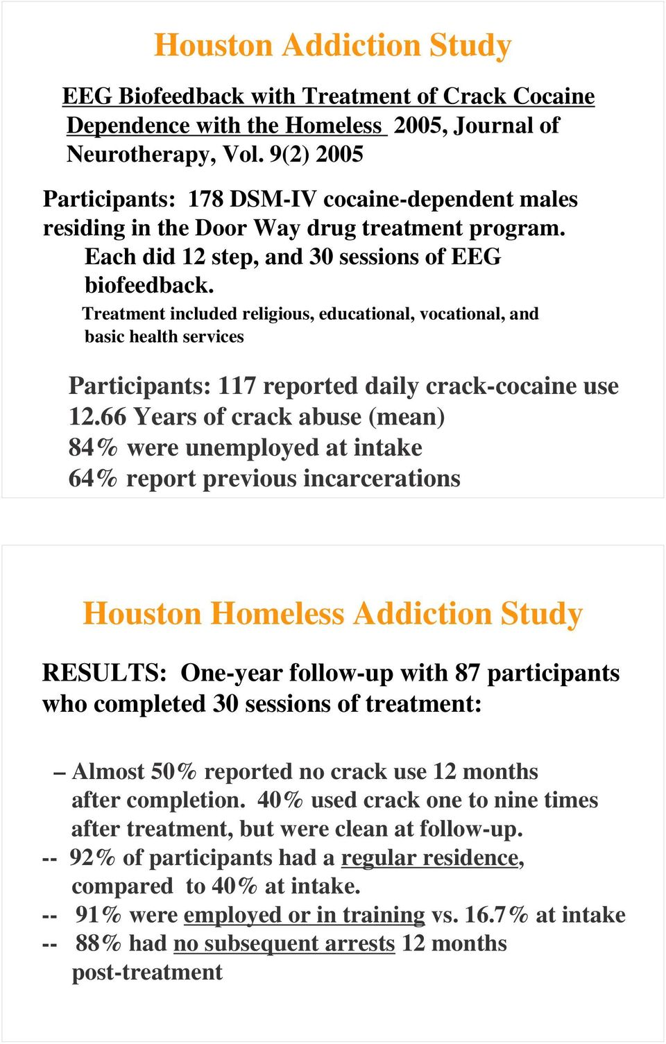 Treatment included religious, educational, vocational, and basic health services Participants: 117 reported daily crack-cocaine use 12.