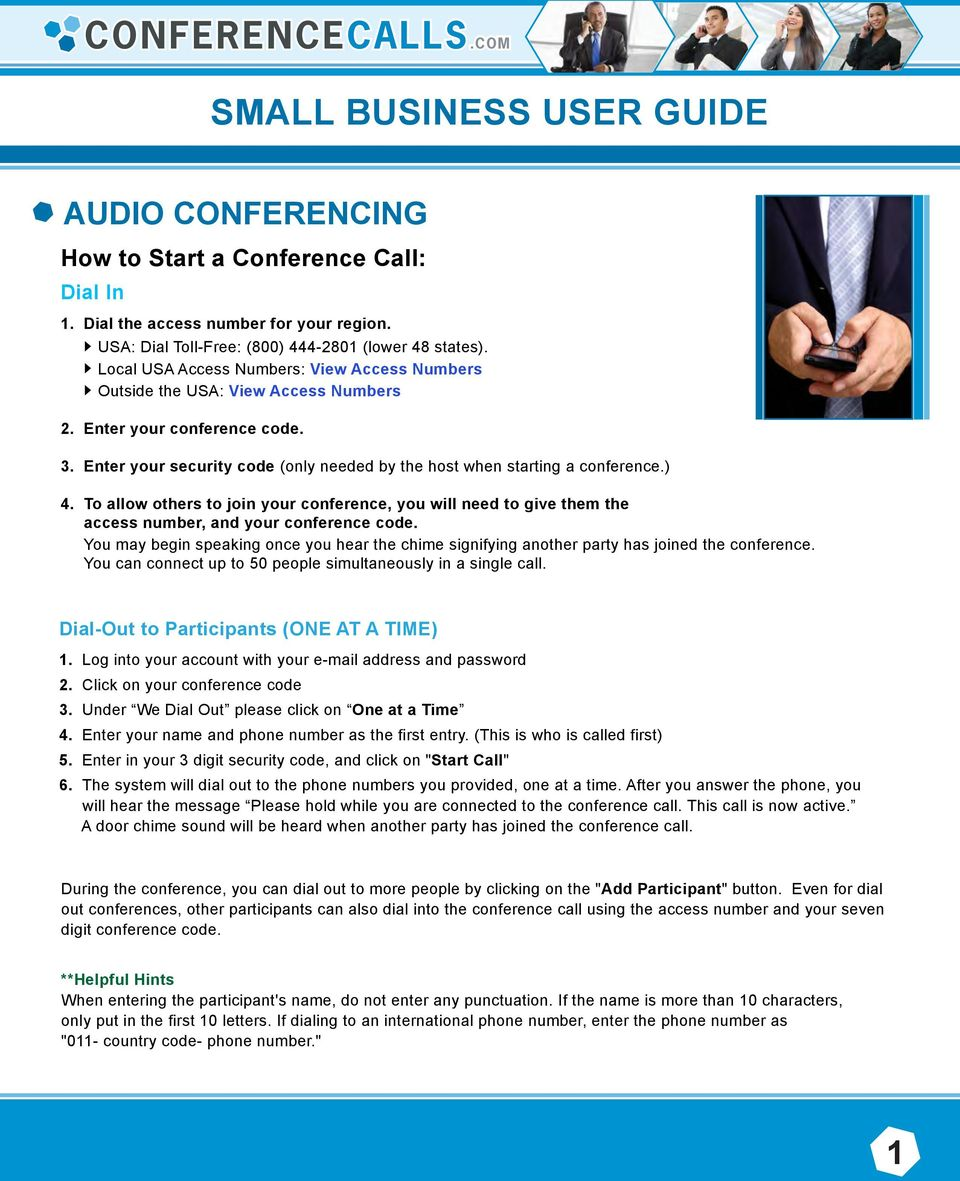 To allow others to join your conference, you will need to give them the access number, and your conference code.