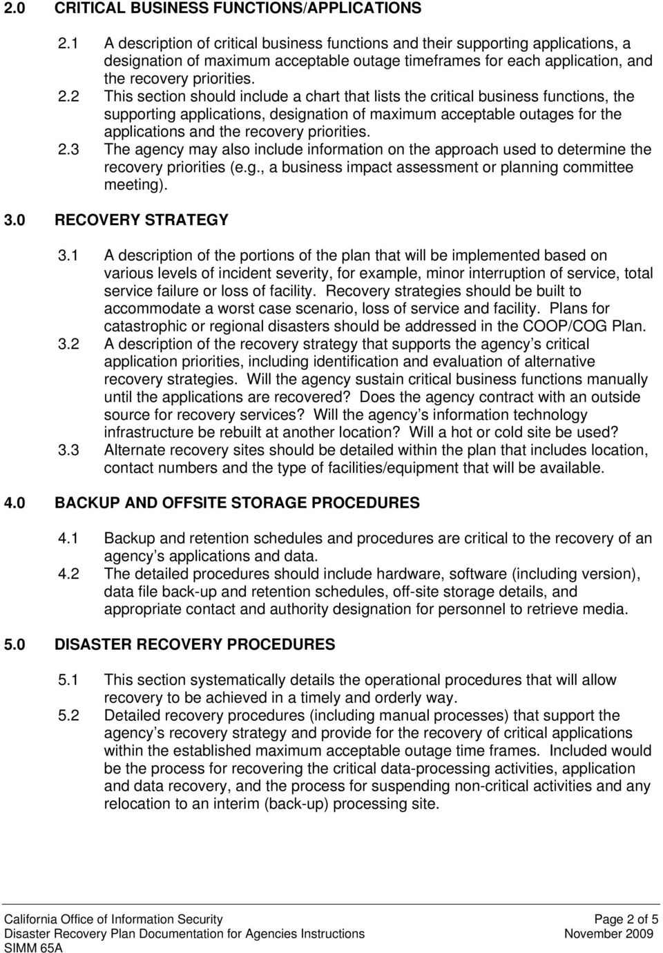 2 This section should include a chart that lists the critical business functions, the supporting applications, designation of maximum acceptable outages for the applications and the recovery