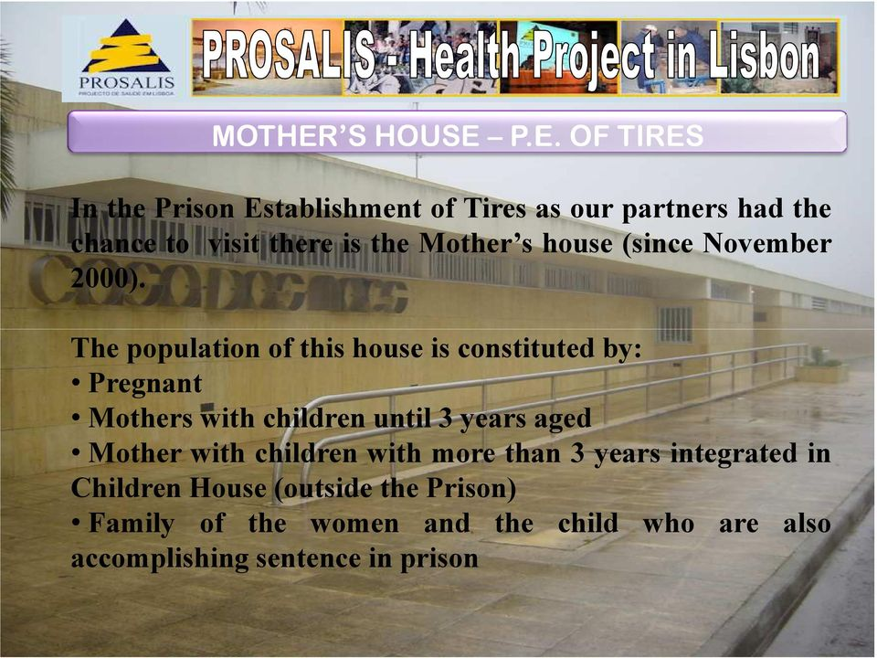 P.E. OF TIRES In the Prison Establishment of Tires as our partners had the chance to visit there is the