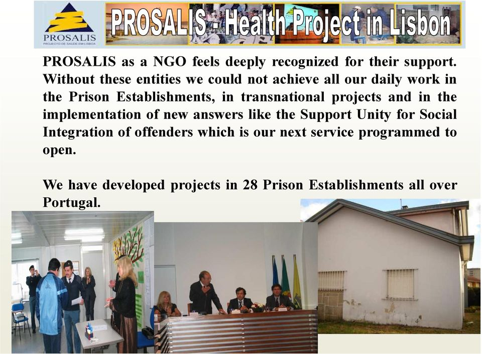 transnational projects and in the implementation of new answers like the Support Unity for Social