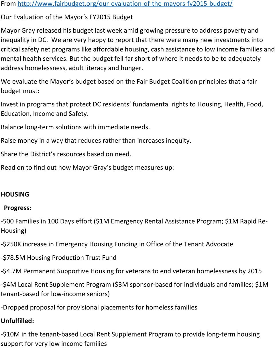 We are very happy to report that there were many new investments into critical safety net programs like affordable housing, cash assistance to low income families and mental health services.