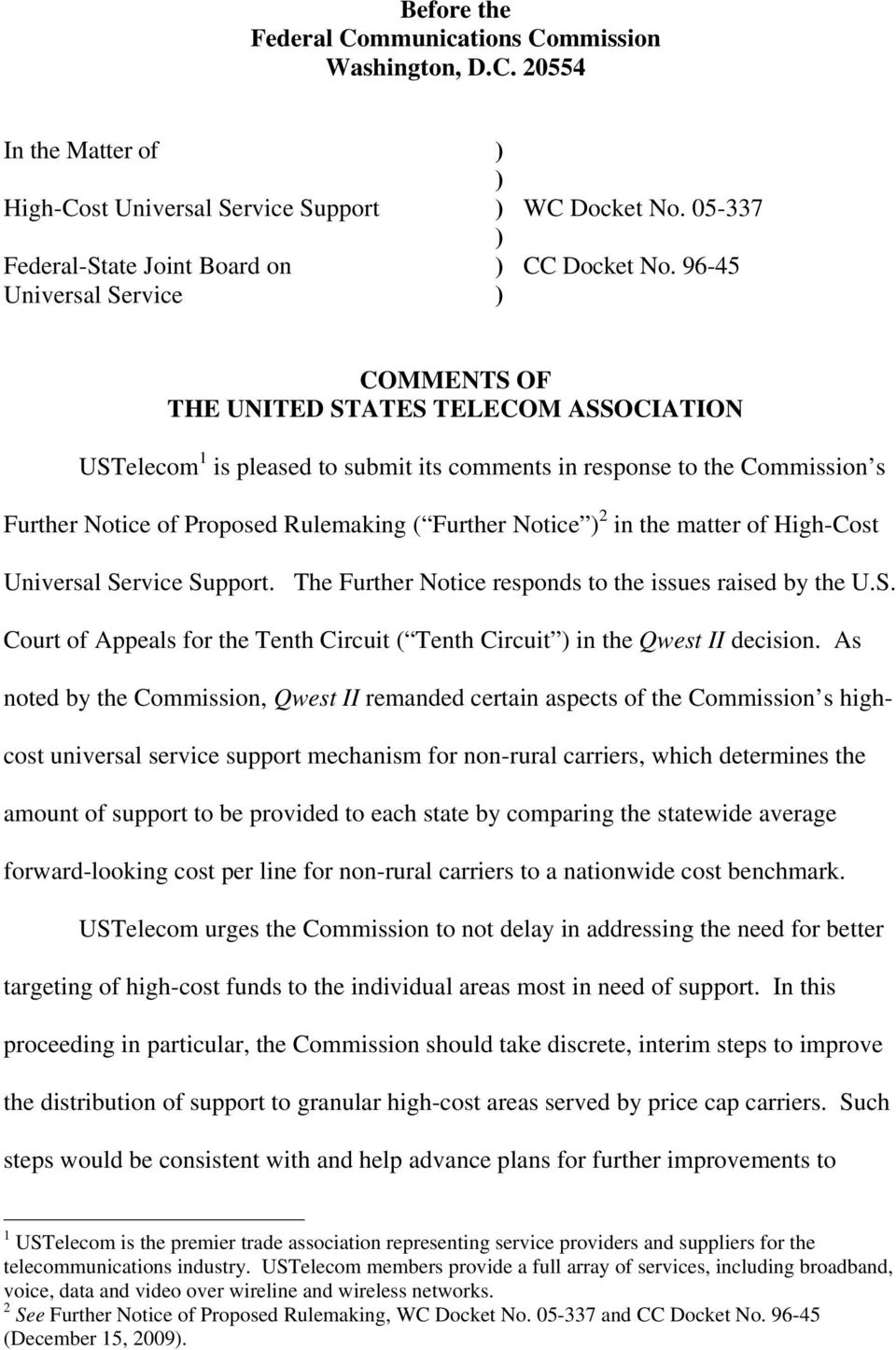 96-45 COMMENTS OF THE UNITED STATES TELECOM ASSOCIATION USTelecom 1 is pleased to submit its comments in response to the Commission s Further Notice of Proposed Rulemaking ( Further Notice 2 in the