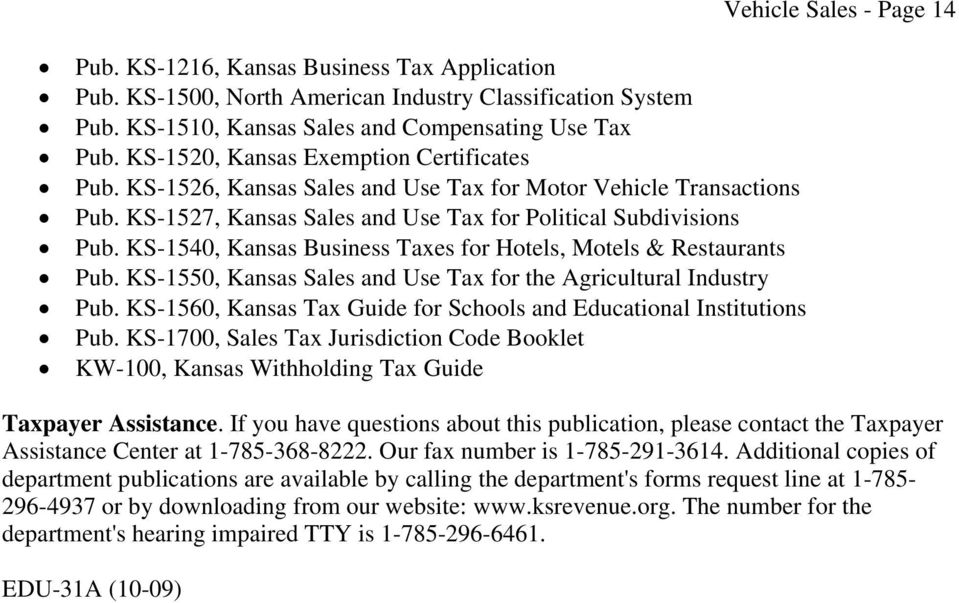 KS-1540, Kansas Business Taxes for Hotels, Motels & Restaurants Pub. KS-1550, Kansas Sales and Use Tax for the Agricultural Industry Pub.