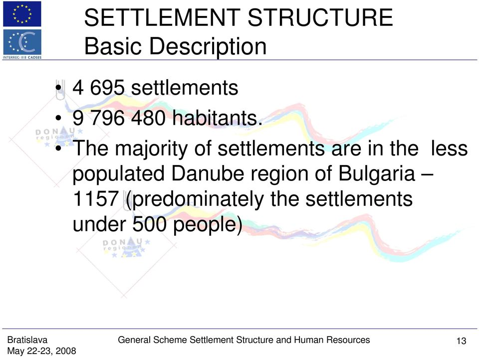 The majority of settlements are in the less populated Danube region