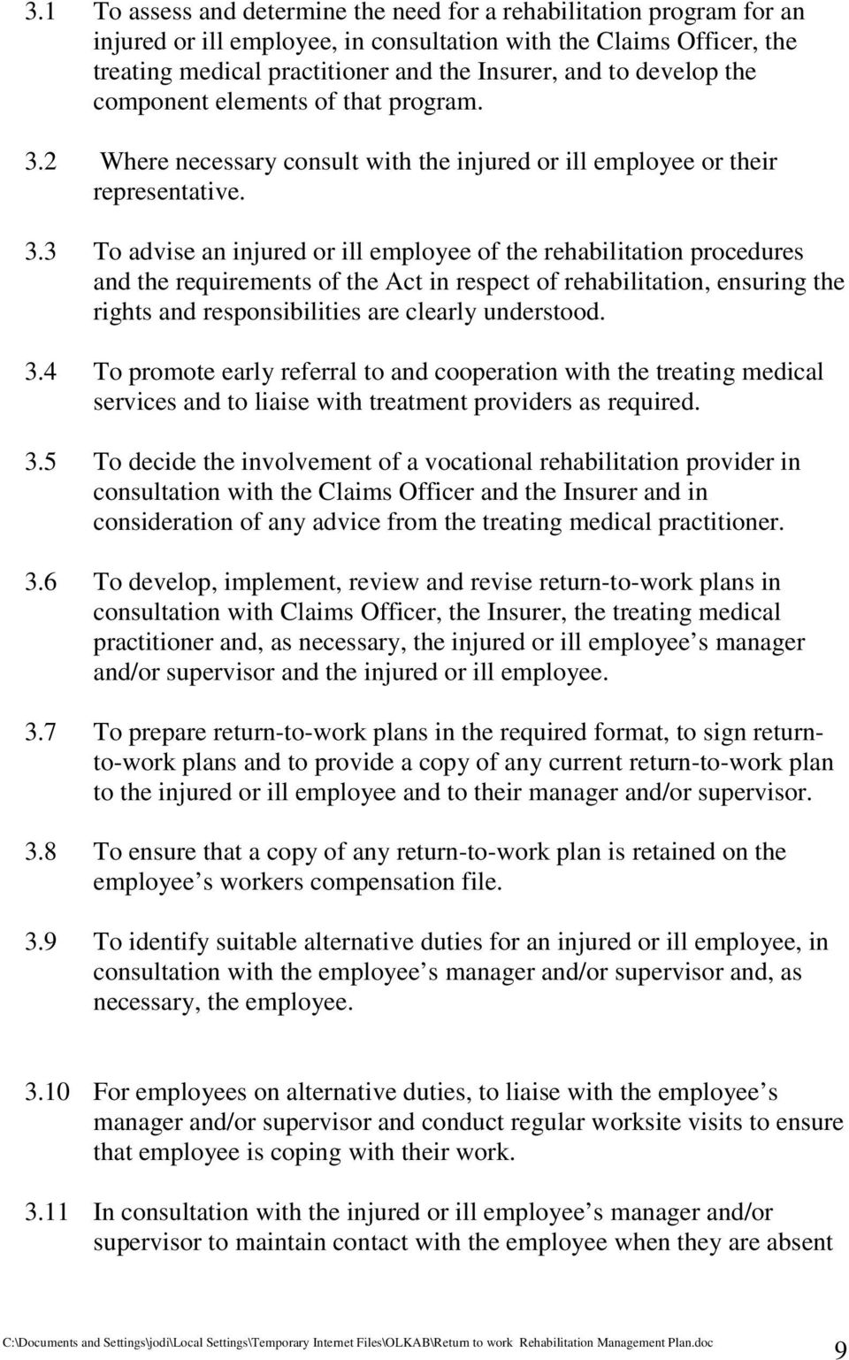2 Where necessary consult with the injured or ill employee or their representative. 3.