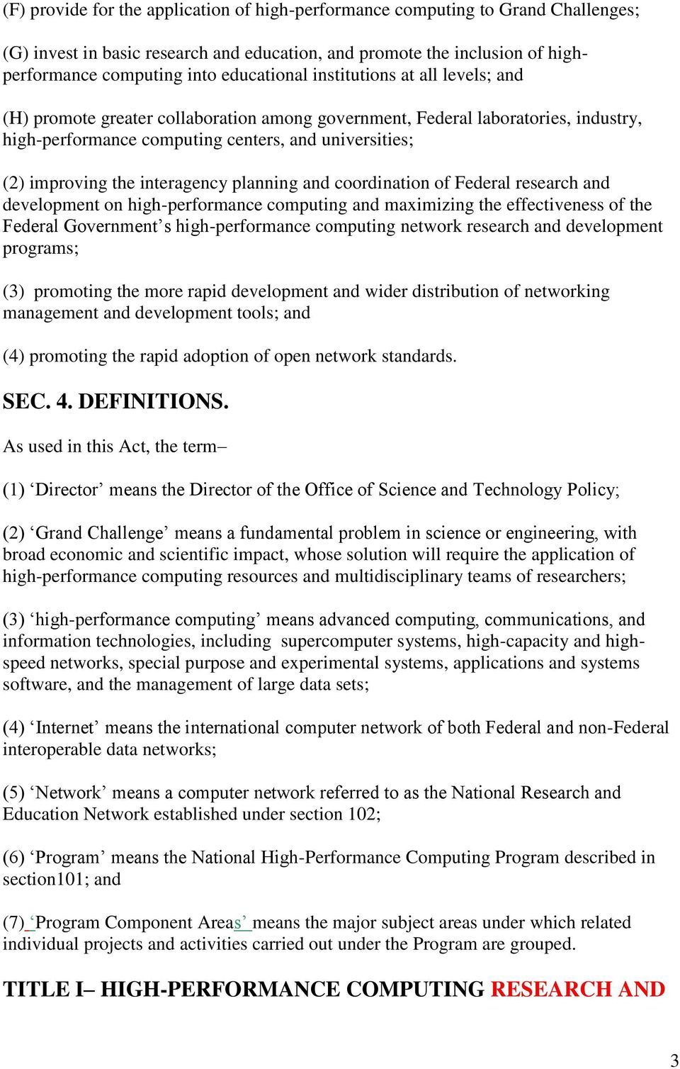 planning and coordination of Federal research and development on high-performance computing and maximizing the effectiveness of the Federal Government s high-performance computing network research