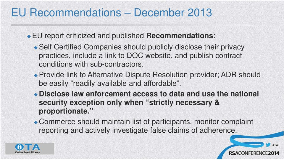 Provide link to Alternative Dispute Resolution provider; ADR should be easily readily available and affordable.