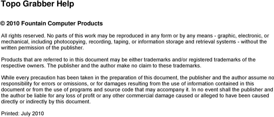 without the written permission of the publisher. Products that are referred to in this document may be either trademarks and/or registered trademarks of the respective owners.