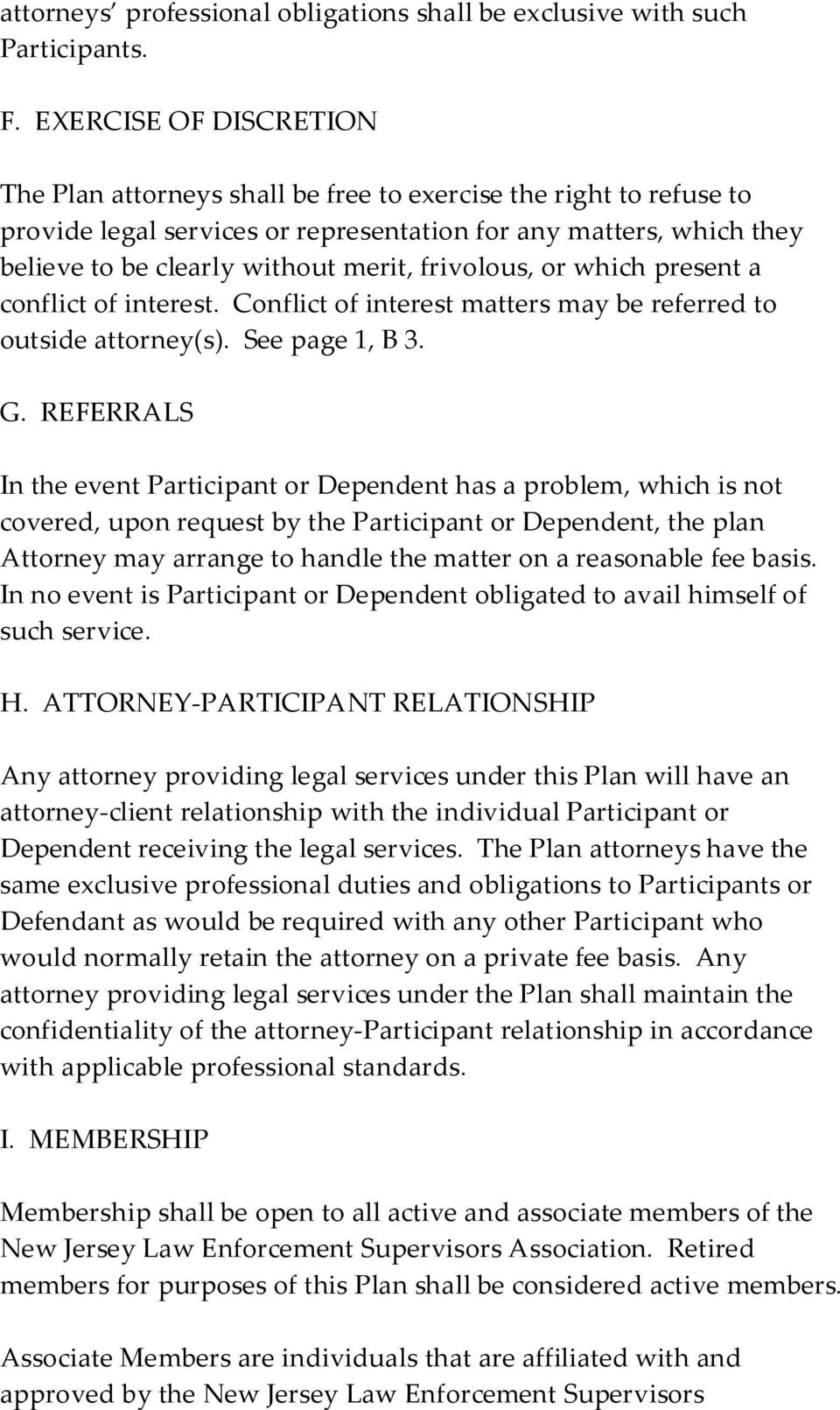 frivolous, or which present a conflict of interest. Conflict of interest matters may be referred to outside attorney(s). See page 1, B 3. G.