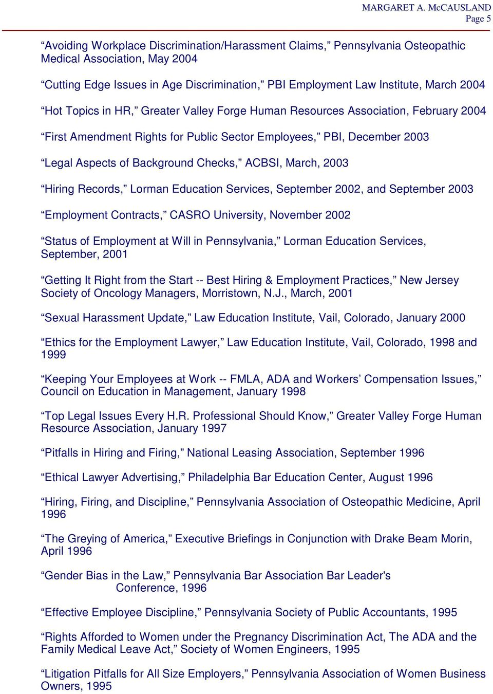 March, 2003 Hiring Records, Lorman Education Services, September 2002, and September 2003 Employment Contracts, CASRO University, November 2002 Status of Employment at Will in Pennsylvania, Lorman