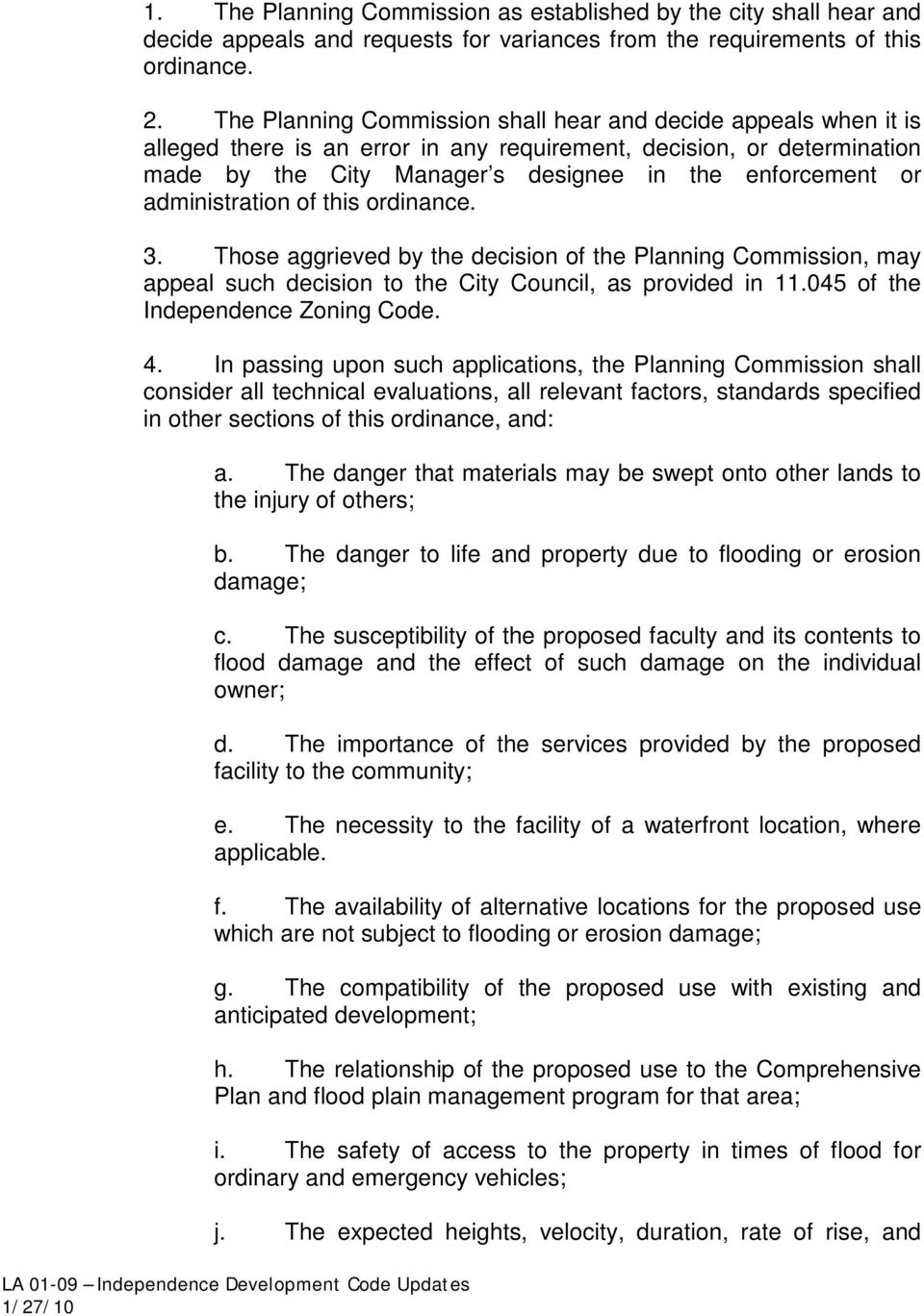 administration of this ordinance. 3. Those aggrieved by the decision of the Planning Commission, may appeal such decision to the City Council, as provided in 11.045 of the Independence Zoning Code. 4.