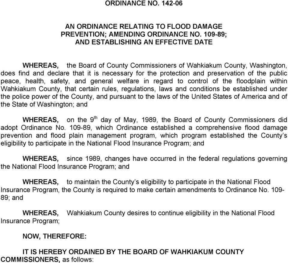 of the public peace, health, safety, and general welfare in regard to control of the floodplain within Wahkiakum County, that certain rules, regulations, laws and conditions be established under the