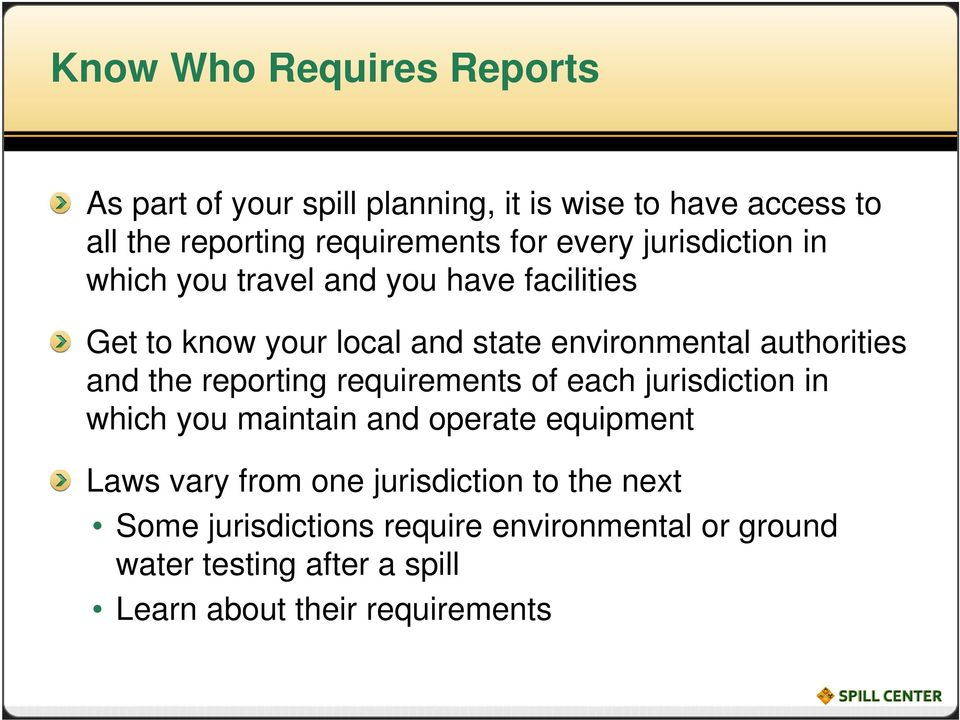 and the reporting requirements of each jurisdiction in which you maintain and operate equipment Laws vary from one