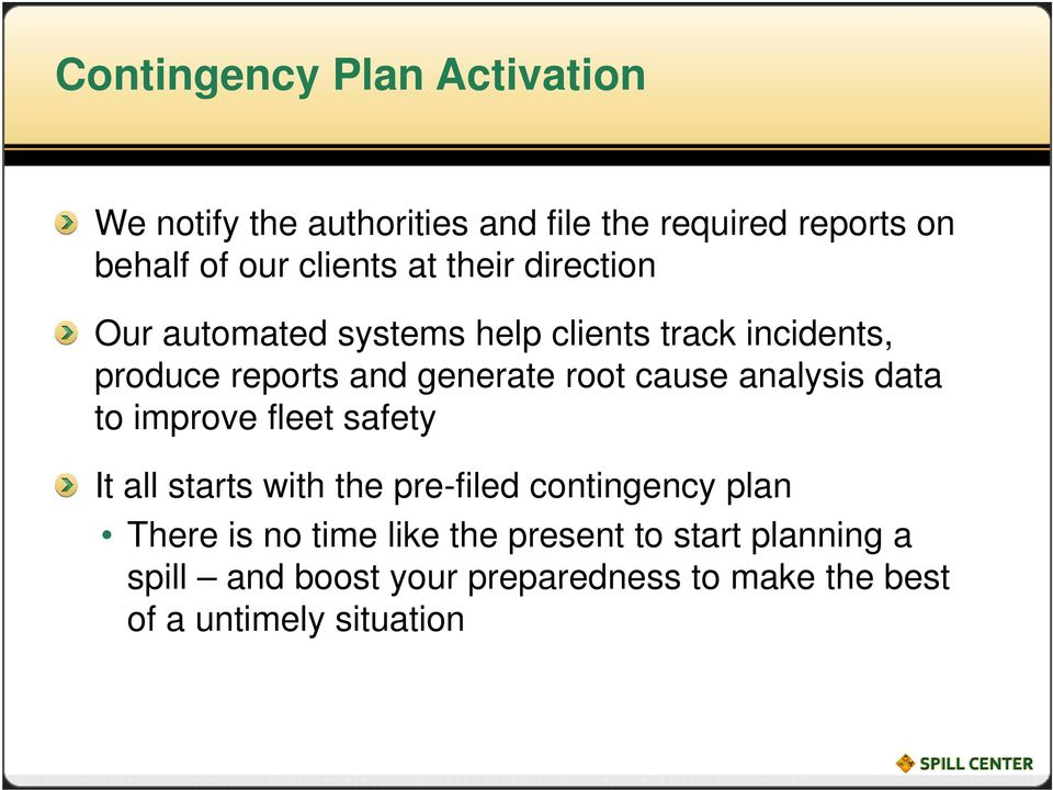 cause analysis data to improve fleet safety It all starts with the pre-filed contingency plan There is no