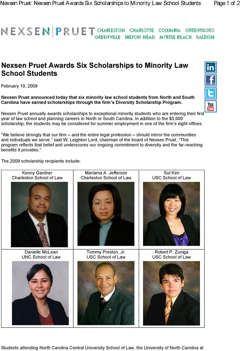 Nexsen Pruet annually awards scholarships to exceptional minority students who are entering their first year of law school and planning careers in North or South Carolina.