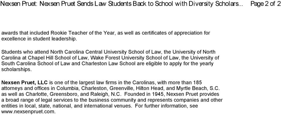 Students who attend North Carolina Central University School of Law, the University of North Carolina at Chapel Hill School of Law, Wake Forest University School of Law, the University of South
