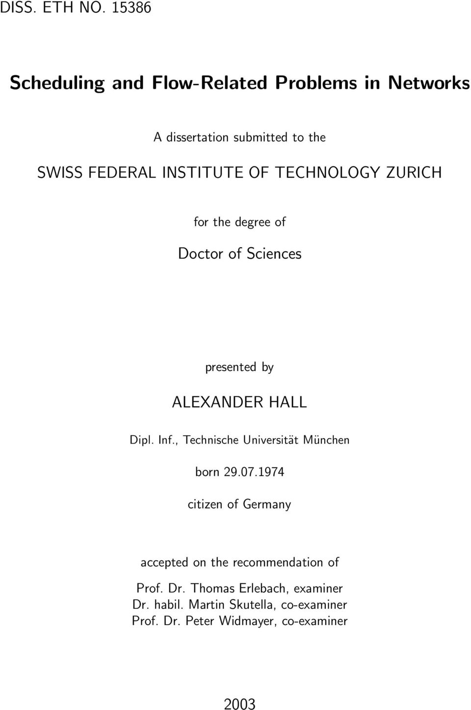 OF TECHNOLOGY ZURICH for the degree of Doctor of Sciences presented by ALEXANDER HALL Dipl. Inf.