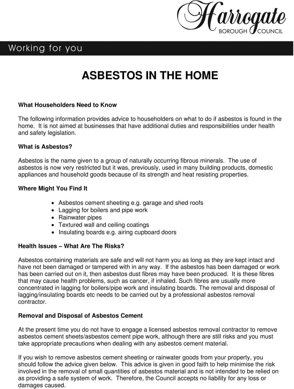 It is not aimed at businesses that have additional duties and responsibilities under health and safety legislation. What is Asbestos?