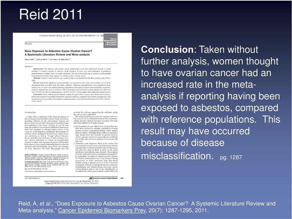This result may have occurred because of disease misclassification. pg. 1287 Reid, A, et al.