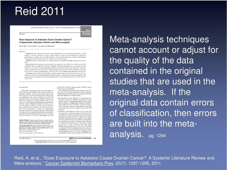 If the original data contain errors of classification, then errors are built into the metaanalysis. pg.
