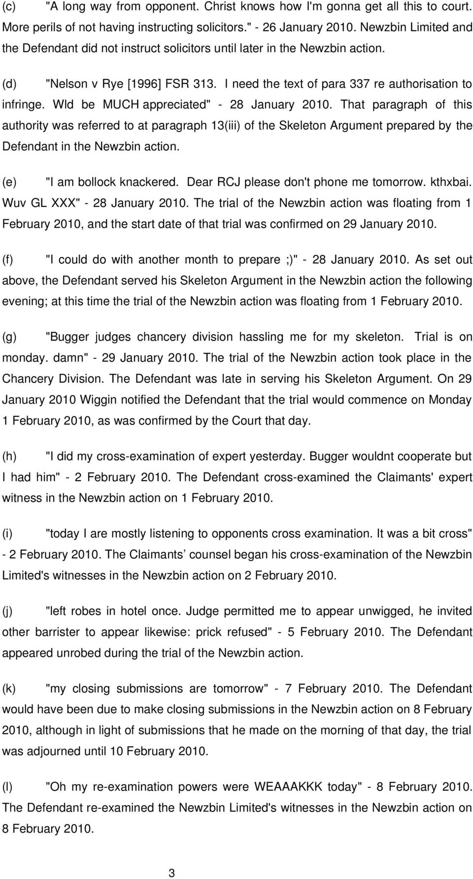 "Wld be MUCH appreciated"" - 28 January 2010. That paragraph of this authority was referred to at paragraph 13(iii) of the Skeleton Argument prepared by the Defendant in the Newzbin action."