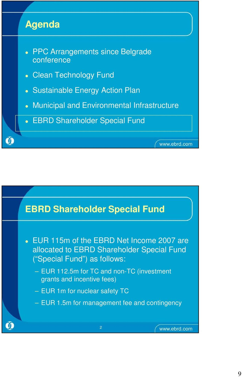 Net Income 2007 are allocated to EBRD Shareholder Special Fund ( Special Fund ) as follows: EUR 112.