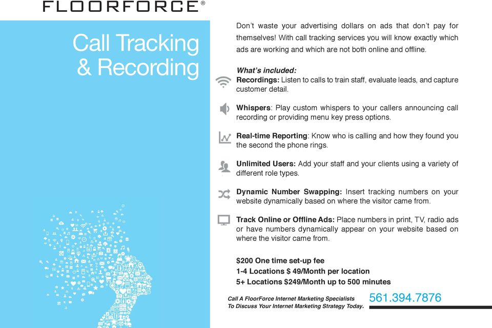 Recordings: Listen to calls to train staff, evaluate leads, and capture customer detail. Whispers: Play custom whispers to your callers announcing call recording or providing menu key press options.