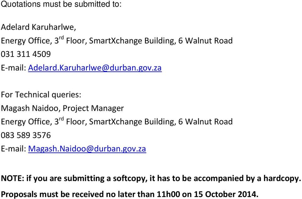 za For Technical queries: Magash Naidoo, Project Manager Energy Office, 3 rd Floor, SmartXchange Building, 6 Walnut Road