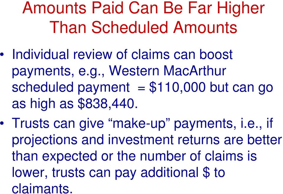 , Western MacArthur scheduled payment = $110,000 but can go as high as $838,440.