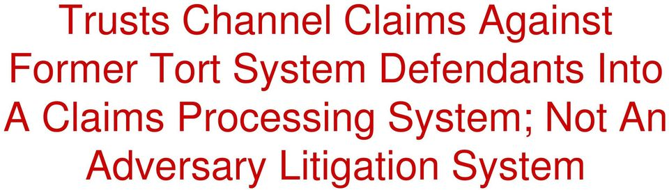 Into A Claims Processing