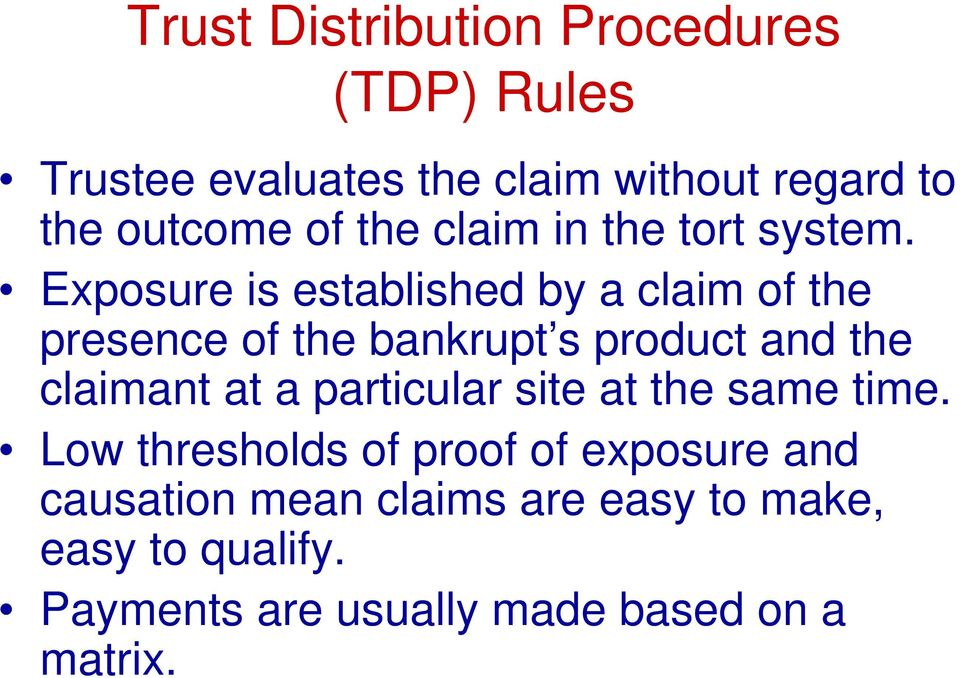 Exposure is established by a claim of the presence of the bankrupt s product and the claimant at a