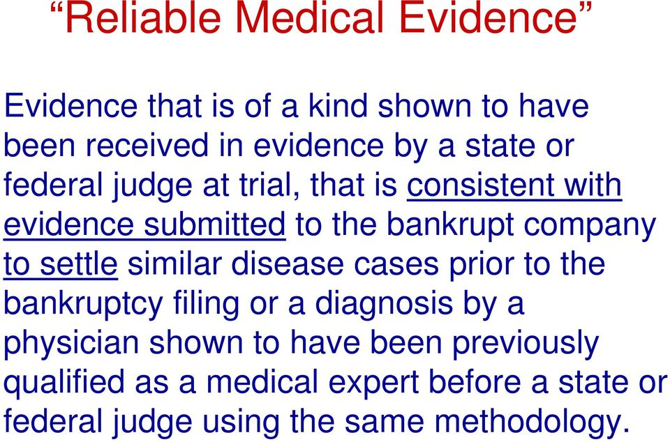settle similar disease cases prior to the bankruptcy filing or a diagnosis by a physician shown to
