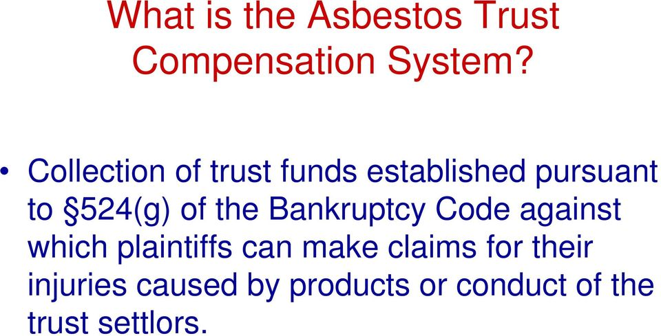the Bankruptcy Code against which plaintiffs can make