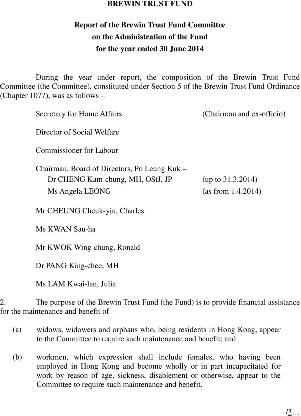 Welfare Commissioner for Labour Chairman, Board of Directors, Po Leung Kuk Dr CHENG Kam-chung, MH, OStJ, JP (up to 31.3.2014)