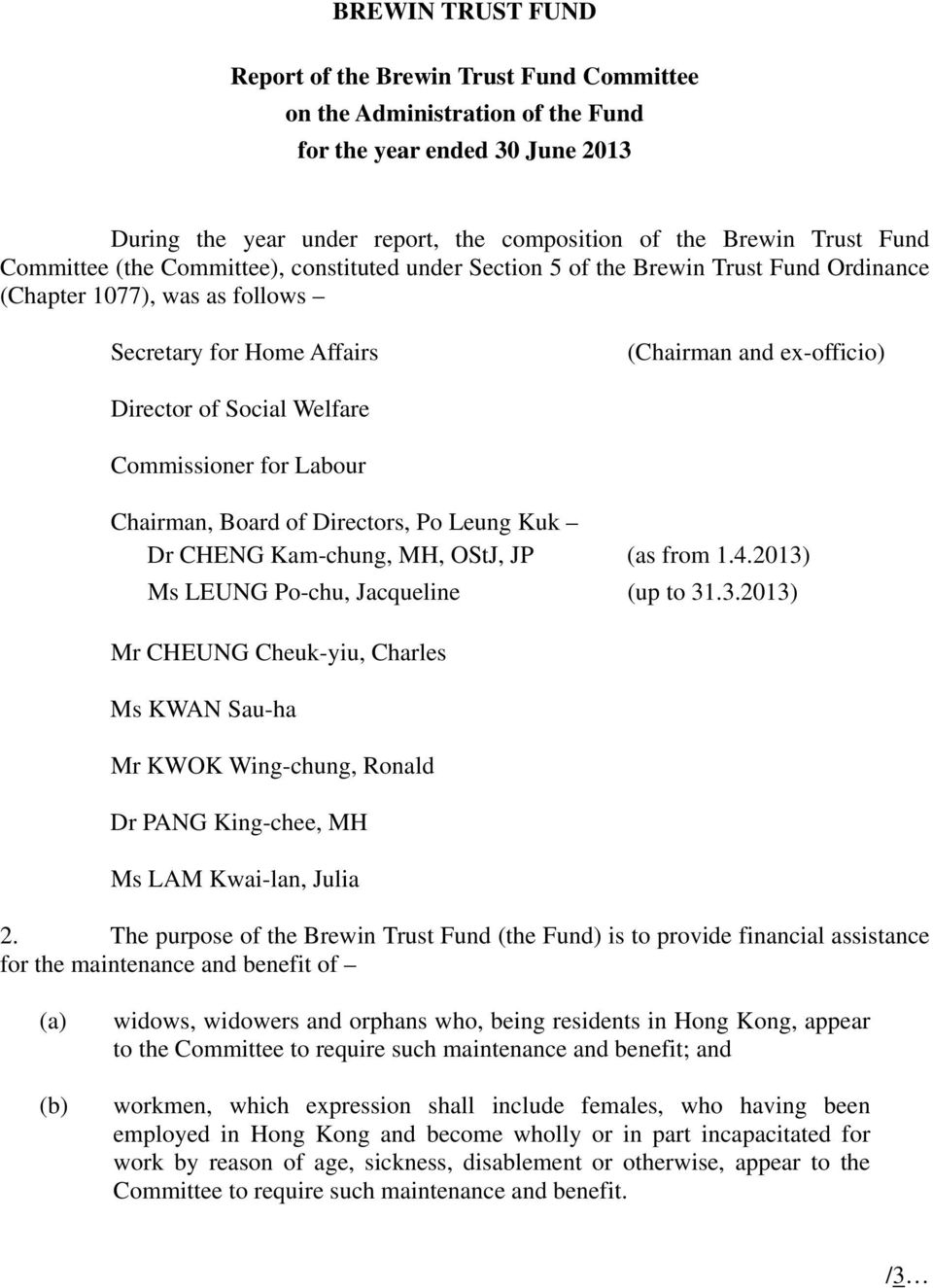 Welfare Commissioner for Labour Chairman, Board of Directors, Po Leung Kuk Dr CHENG Kam-chung, MH, OStJ, JP (as from 1.4.2013)