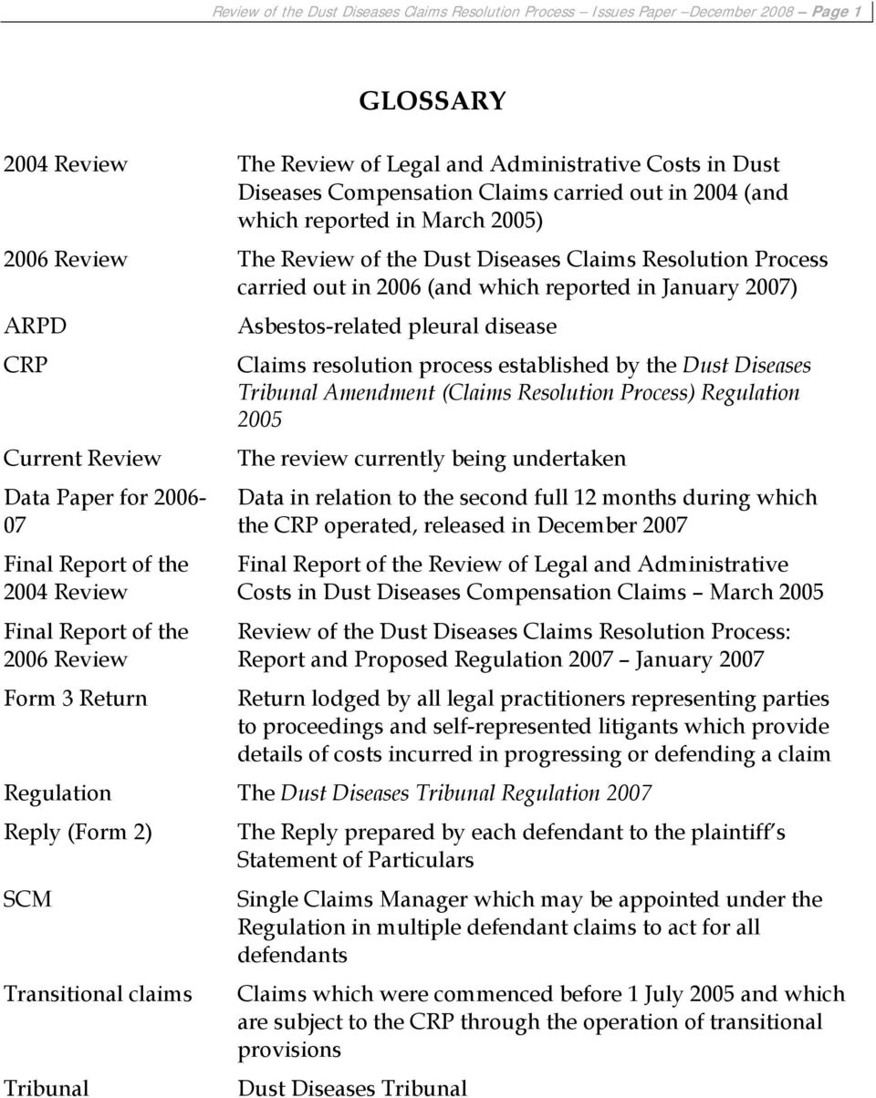 Data Paper for 2006-07 Final Report of the 2004 Review Final Report of the 2006 Review Form 3 Return Asbestos-related pleural disease Claims resolution process established by the Dust Diseases