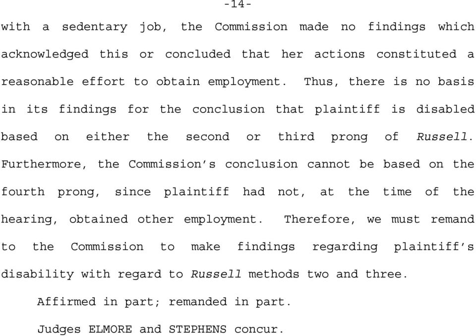 Furthermore, the Commission s conclusion cannot be based on the fourth prong, since plaintiff had not, at the time of the hearing, obtained other employment.