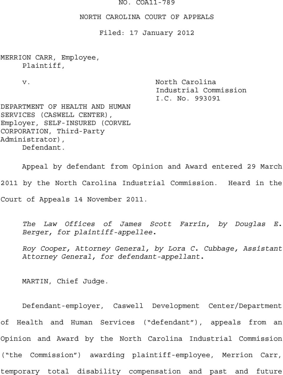 Appeal by defendant from Opinion and Award entered 29 March 2011 by the North Carolina Industrial Commission. Heard in the Court of Appeals 14 November 2011.