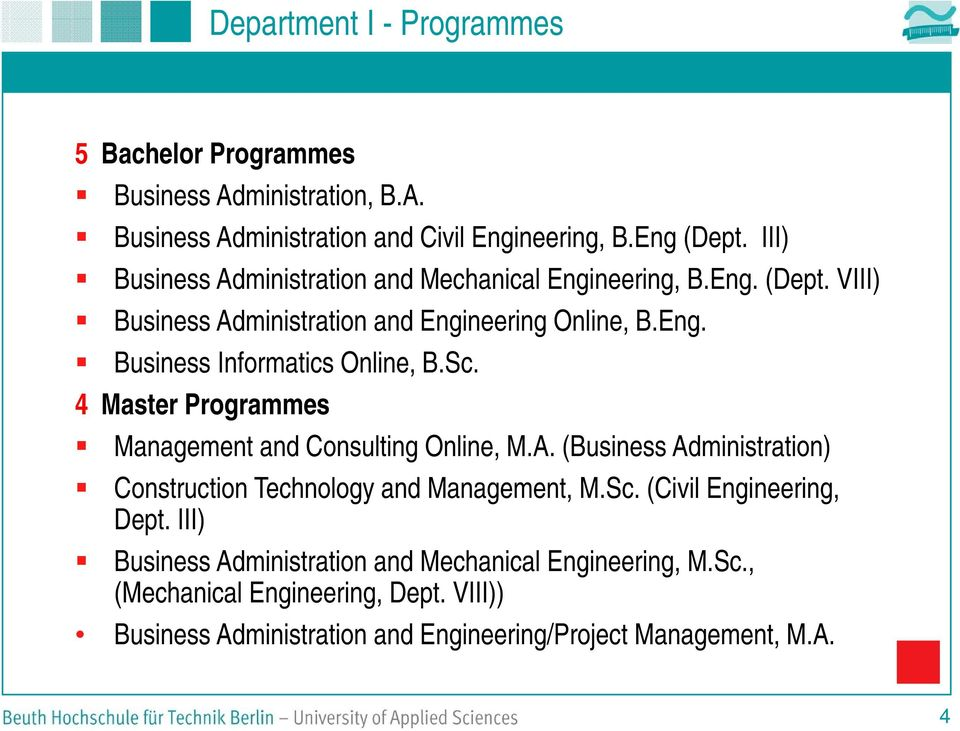 Sc. 4 Master Programmes Management and Consulting Online, M.A. (Business Administration) Construction Technology and Management, M.Sc. (Civil Engineering, Dept.