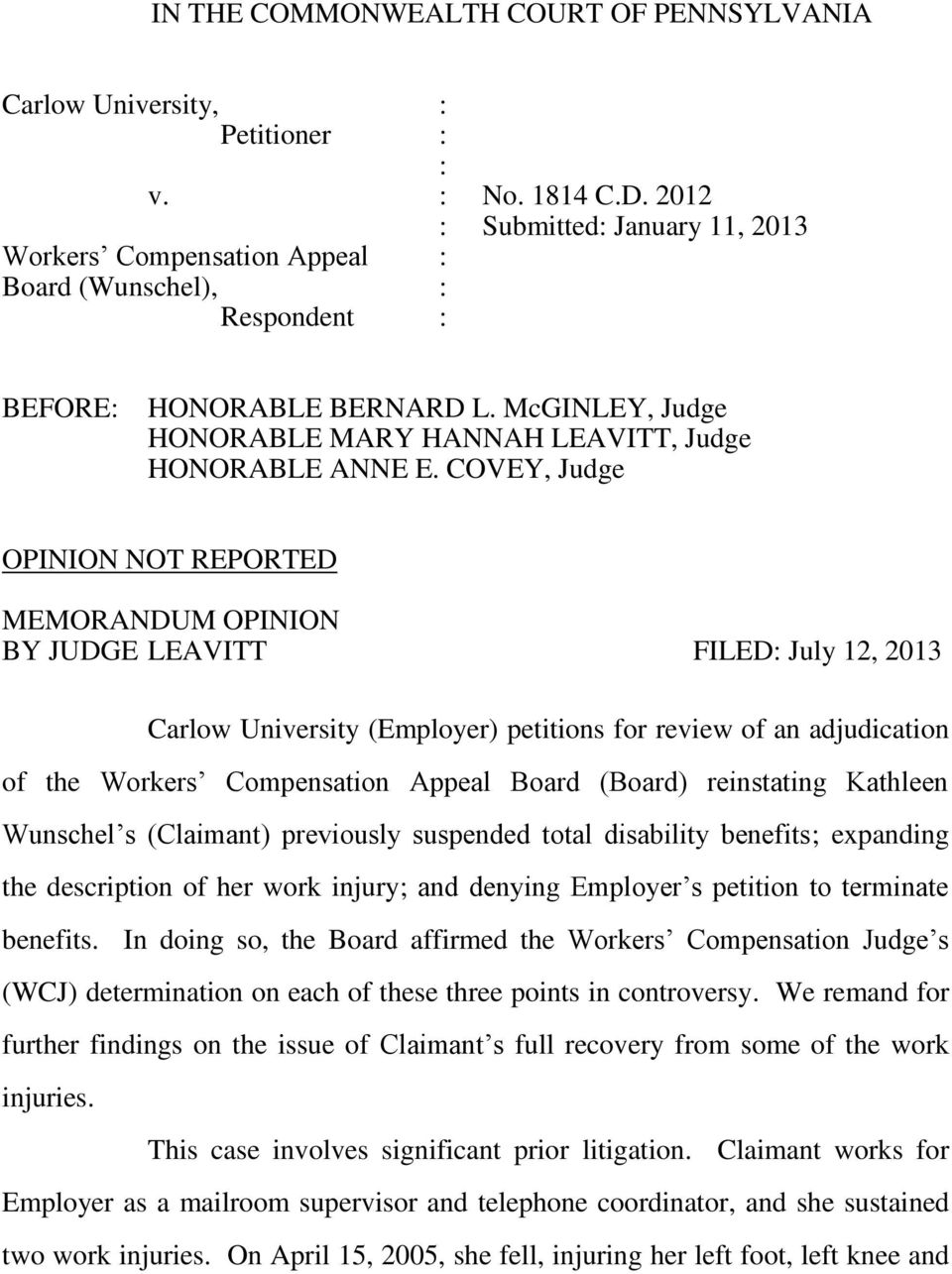 COVEY, Judge OPINION NOT REPORTED MEMORANDUM OPINION BY JUDGE LEAVITT FILED: July 12, 2013 Carlow University (Employer) petitions for review of an adjudication of the Workers Compensation Appeal