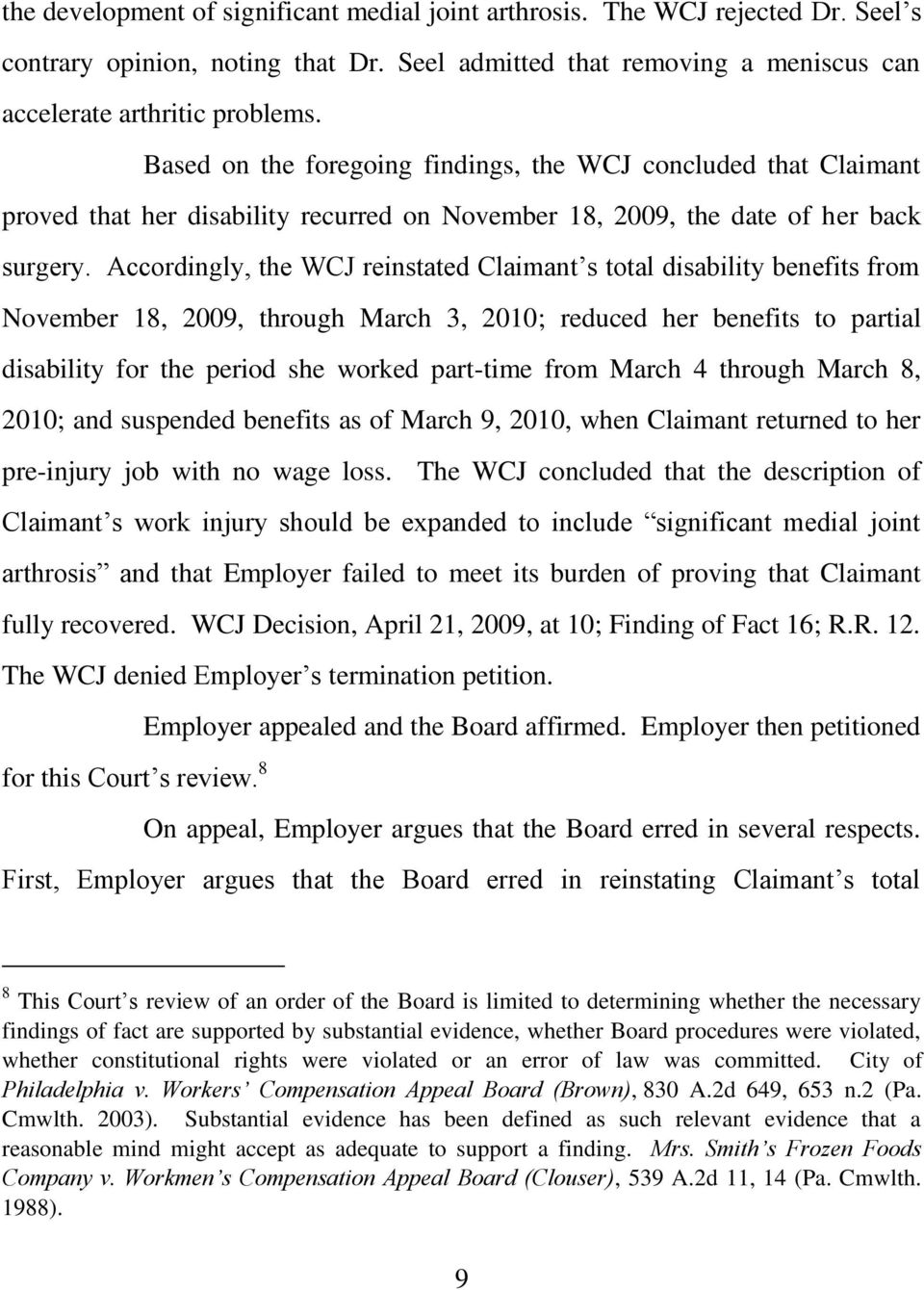 Accordingly, the WCJ reinstated Claimant s total disability benefits from November 18, 2009, through March 3, 2010; reduced her benefits to partial disability for the period she worked part-time from