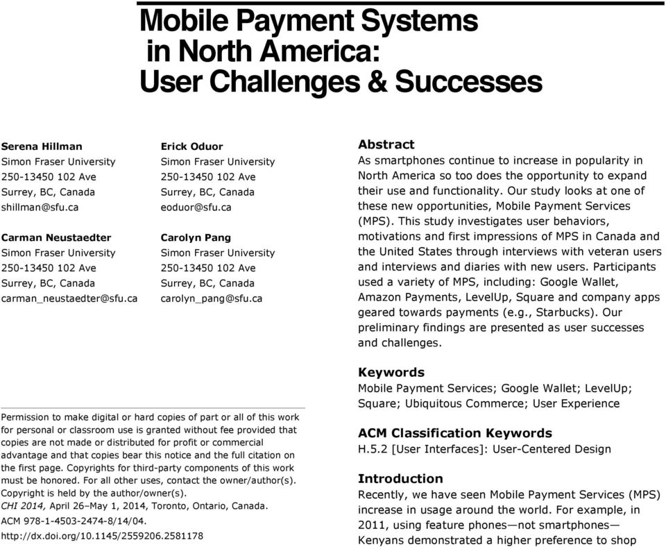 Our study looks at one of these new opportunities, Mobile Payment Services (MPS).