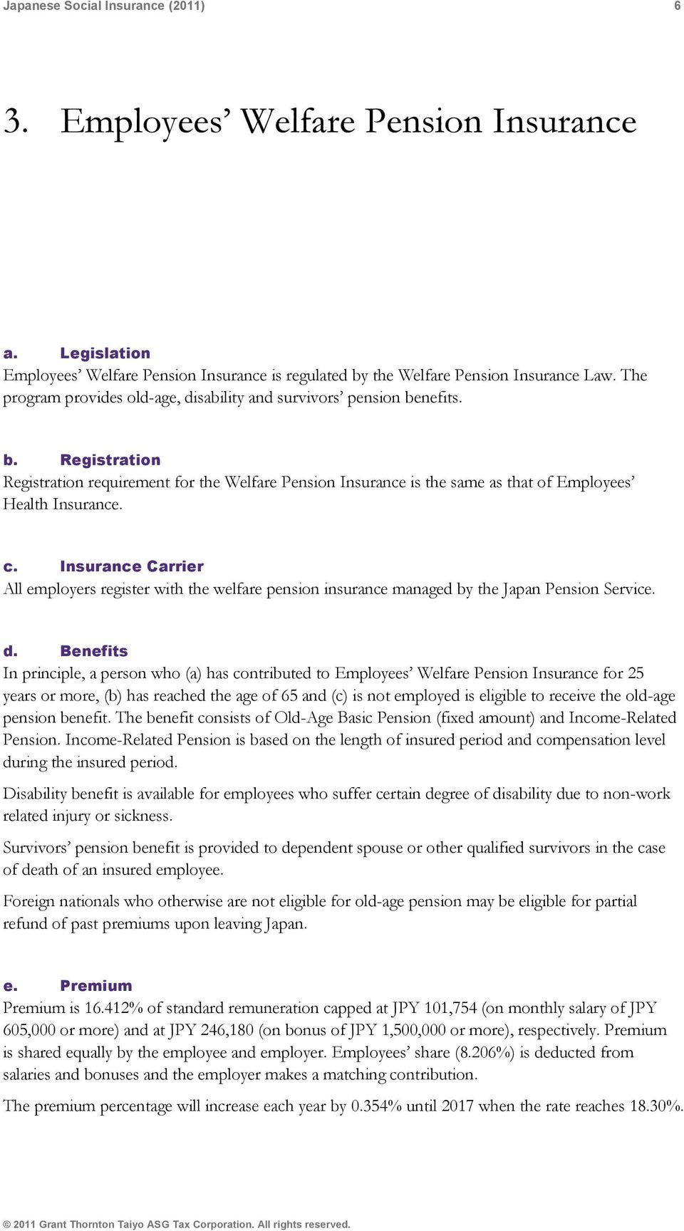 c. Insurance Carrier All employers register with the welfare pension insurance managed by the Japan Pension Service. d.