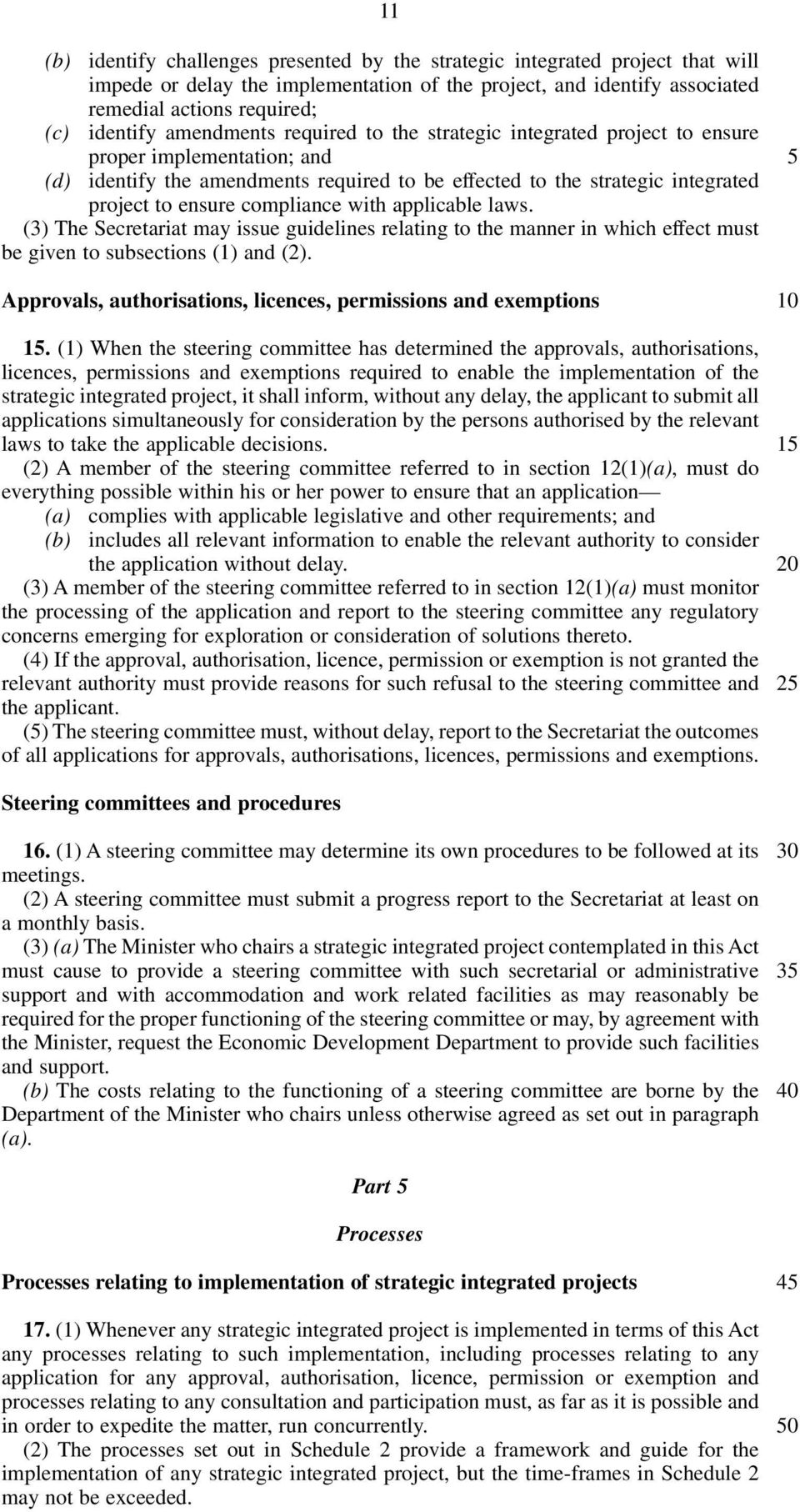 compliance with applicable laws. (3) The Secretariat may issue guidelines relating to the manner in which effect must be given to subsections (1) and (2).