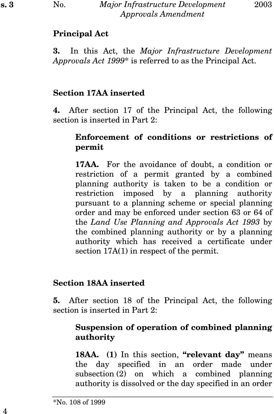 For the avoidance of doubt, a condition or restriction of a permit granted by a combined planning authority is taken to be a condition or restriction imposed by a planning authority pursuant to a