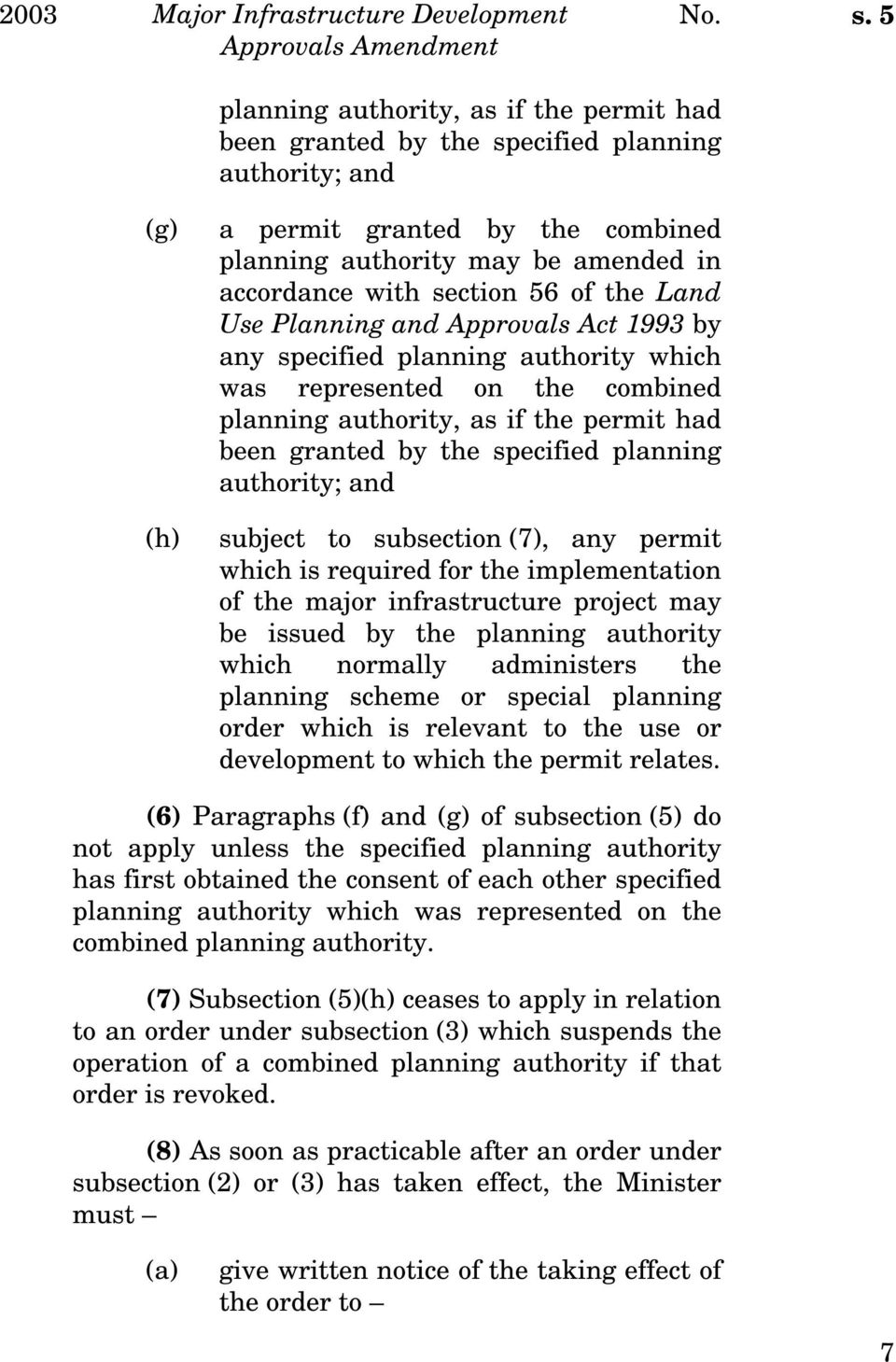 56 of the Land Use Planning and Approvals Act 1993 by any specified planning authority which was represented on the combined planning authority, as if the permit had been granted by the specified
