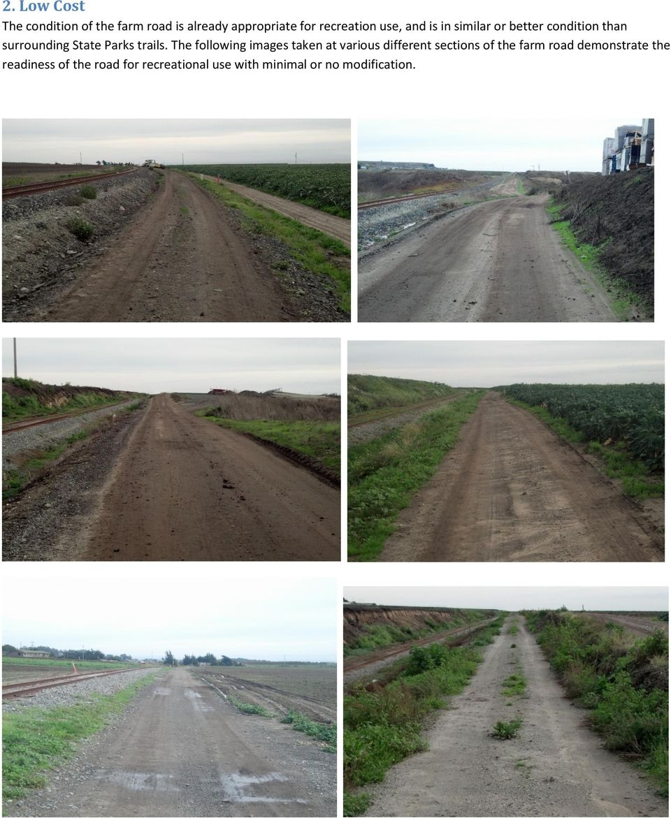 The following images taken at various different sections of the farm road
